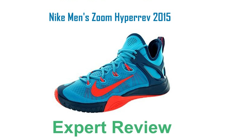 Nike Men's Zoom Hyperrev 2015 Basketball Shoe Reviews